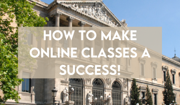 How to Make Online Classes a Success!