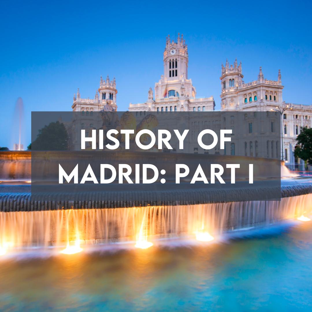 En este momento estás viendo History of Madrid: Part I