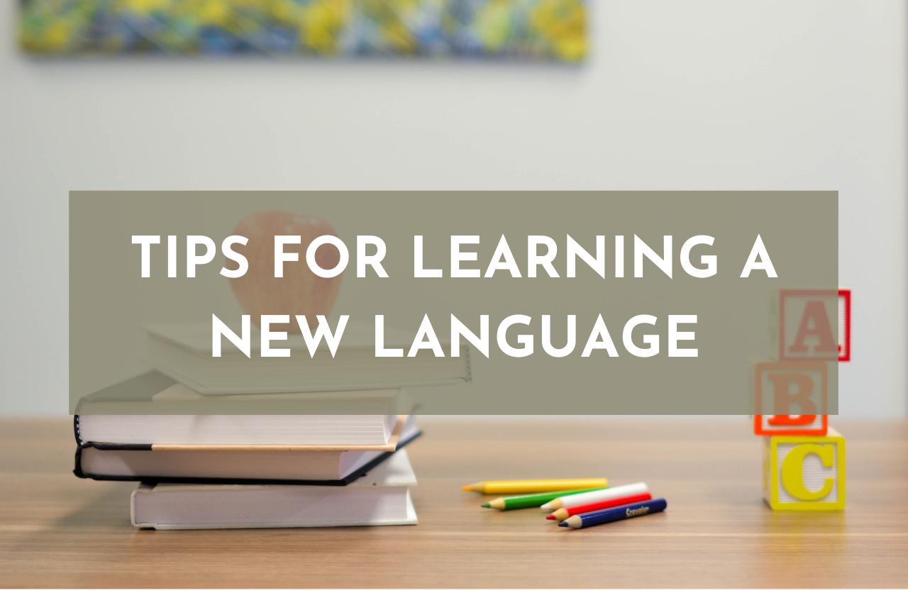 Lee más sobre el artículo Tips for learning a new language