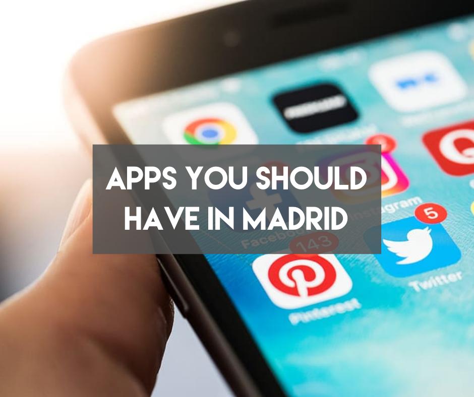 En este momento estás viendo Apps You Should Have in Madrid