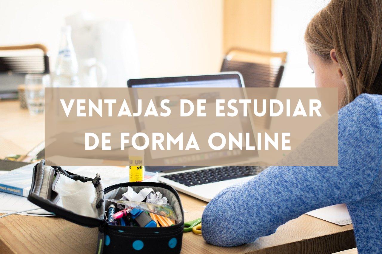 En este momento estás viendo Conoce las increíbles ventajas de estudiar de forma online