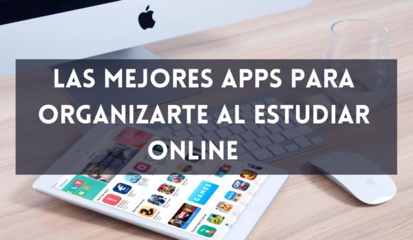 Las mejores Apps para organizarte al estudiar online