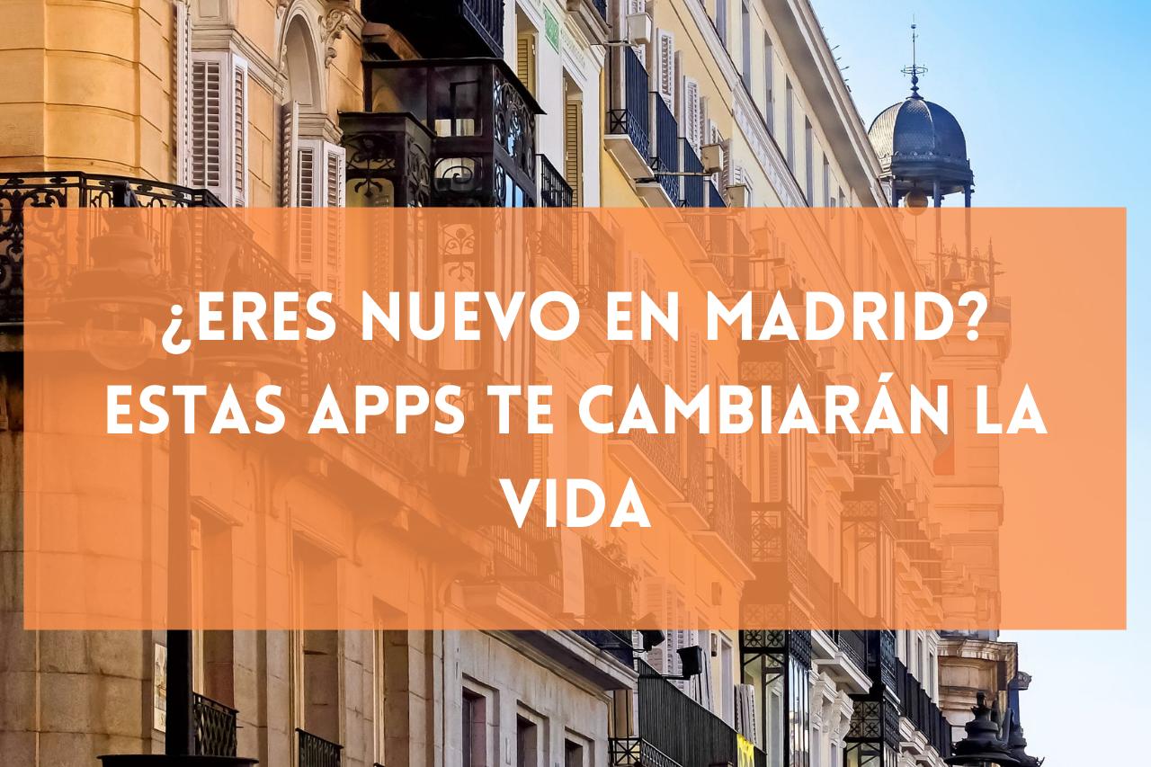 En este momento estás viendo ¿Eres nuevo en Madrid? Estas apps te cambiarán la vida