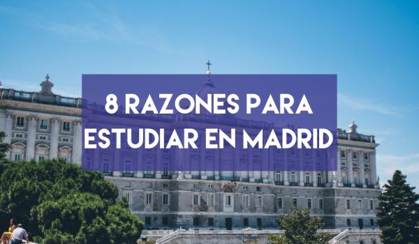 8 razones para estudiar en Madrid