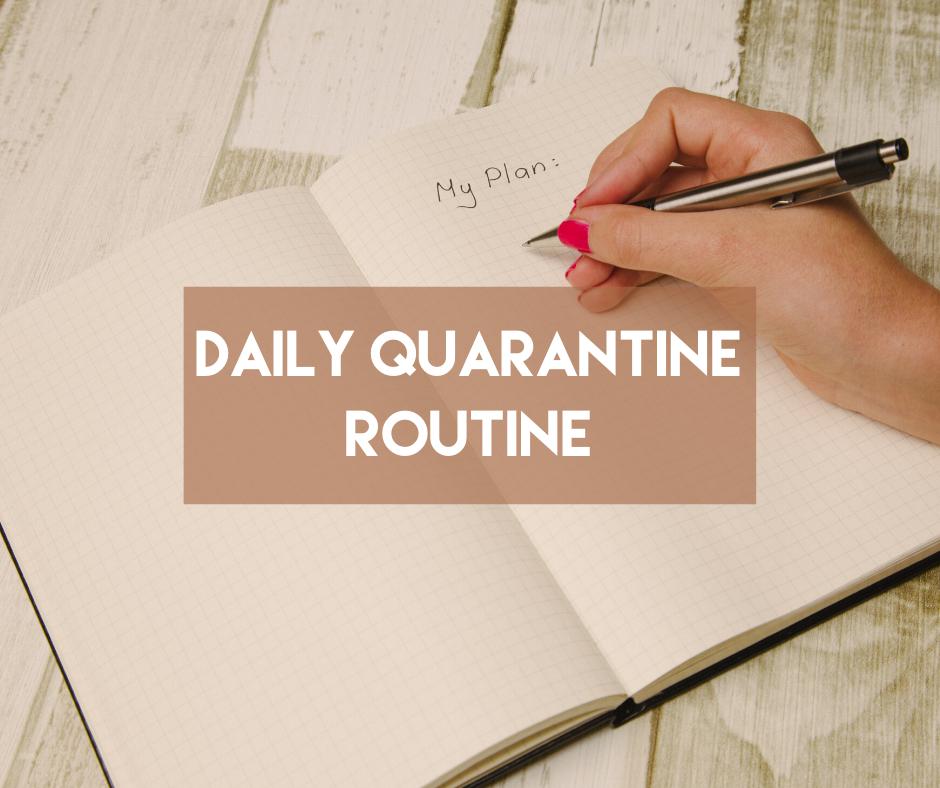 En este momento estás viendo Daily Quarantine Routine