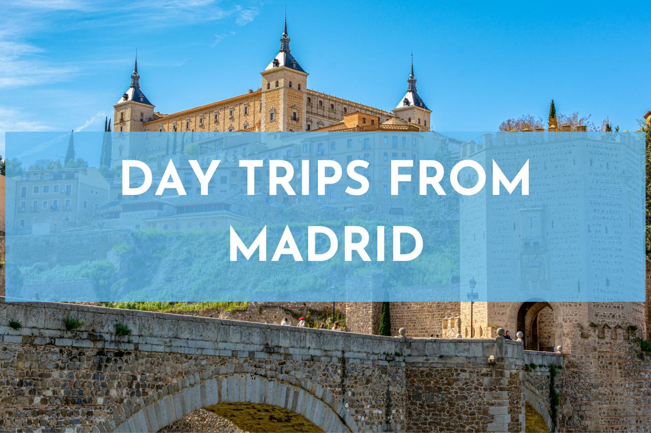 En este momento estás viendo Day Trips from Madrid