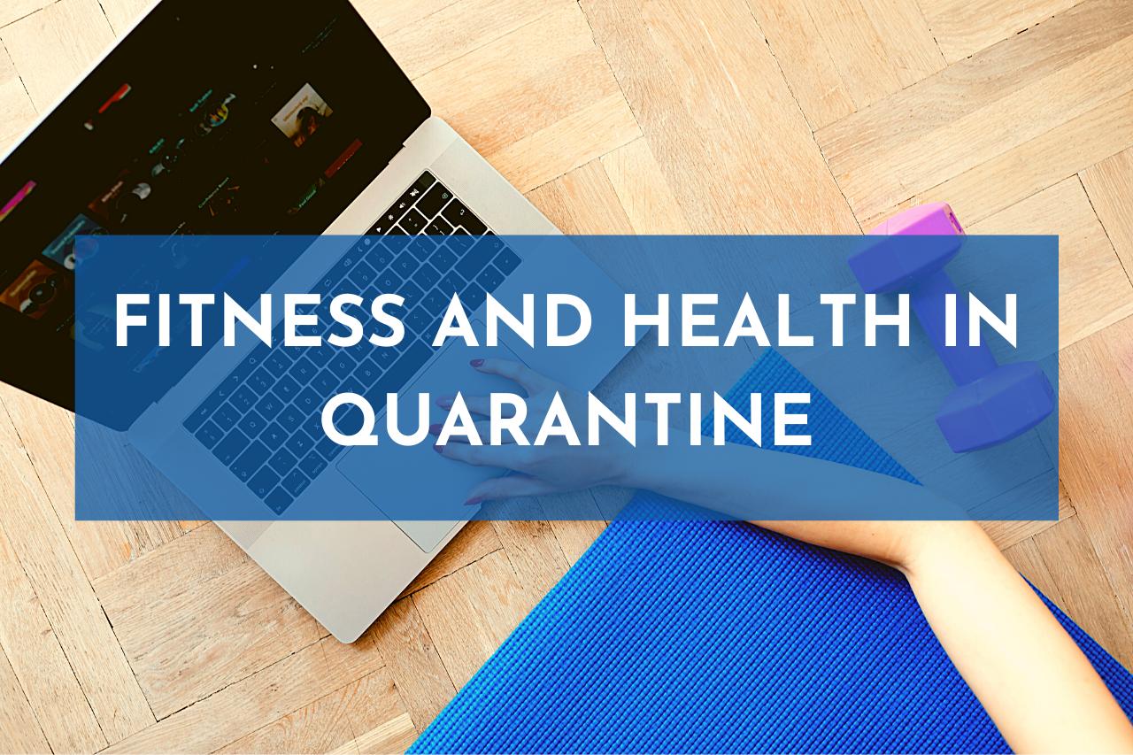 En este momento estás viendo Fitness and health in quarantine