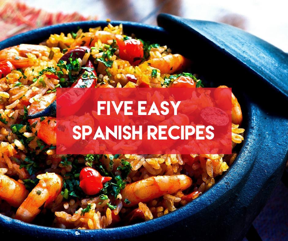 En este momento estás viendo Five Easy Spanish Recipes