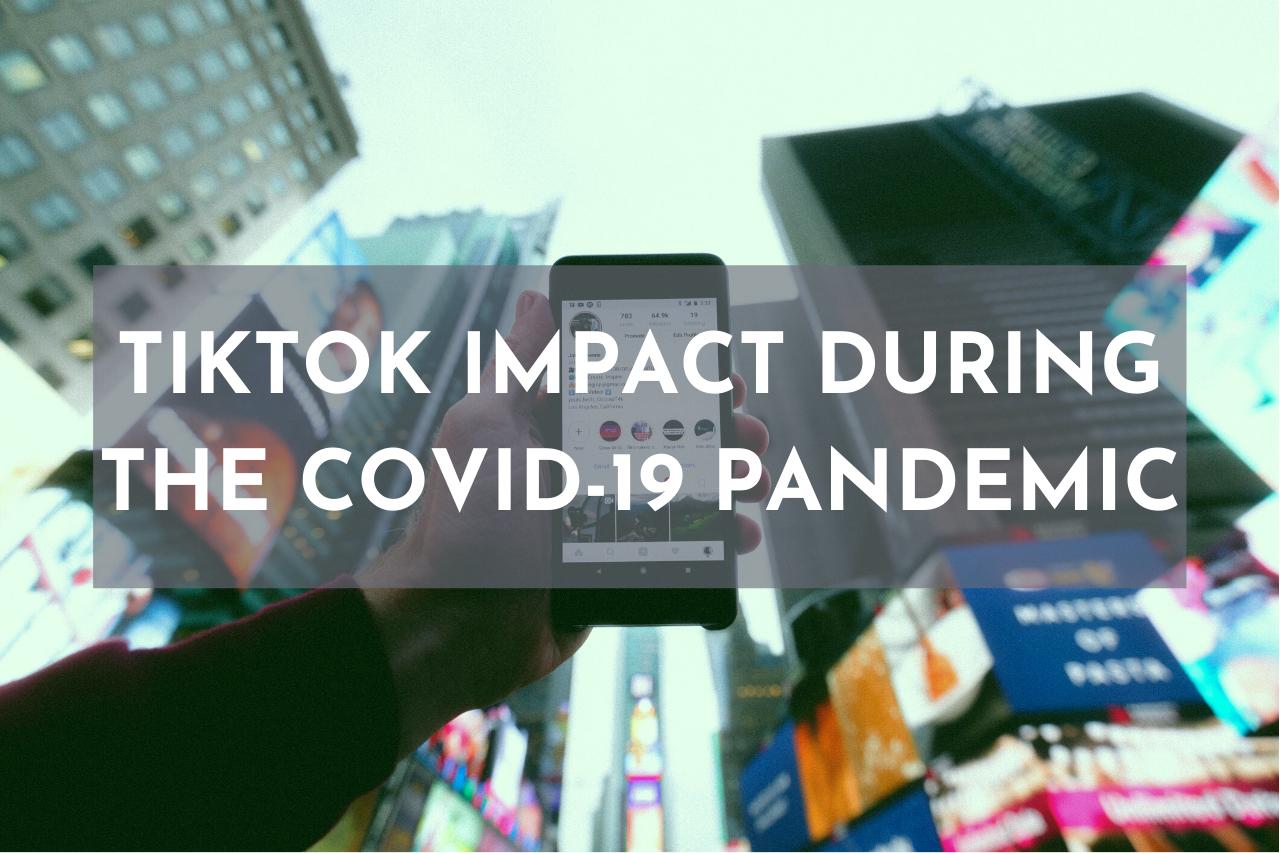 Lee más sobre el artículo TikTok impact during the Covid-19 pandemic