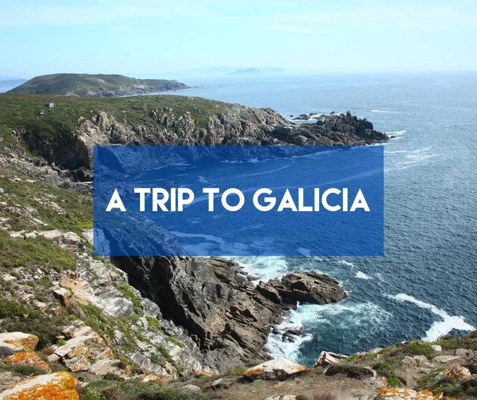 En este momento estás viendo A Trip to Galicia