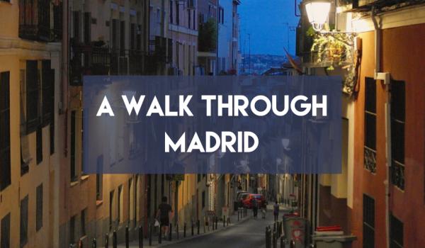 A walk through Madrid