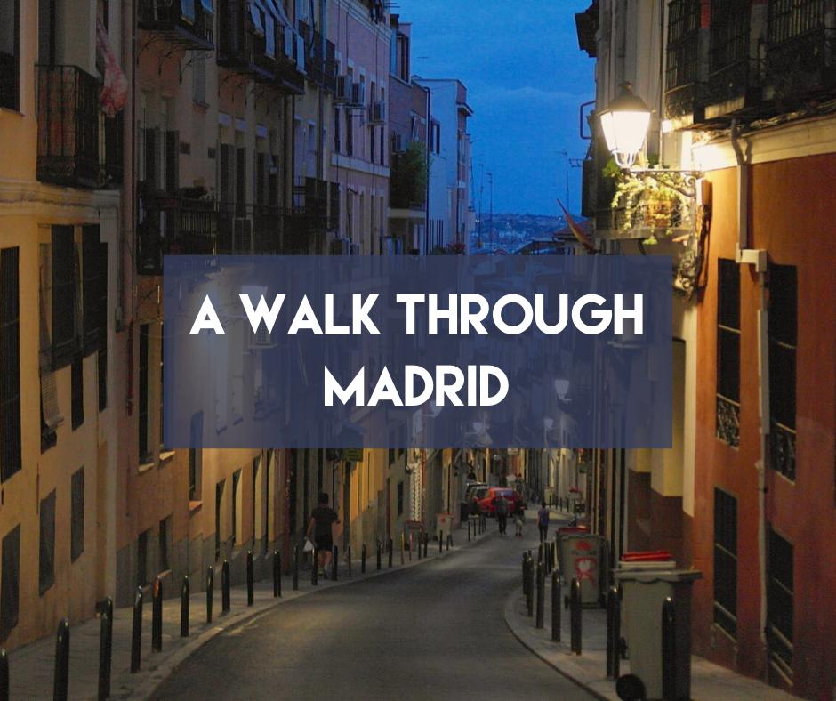 En este momento estás viendo A walk through Madrid
