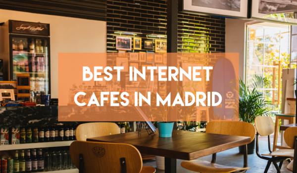 Best Internet Cafes in Madrid