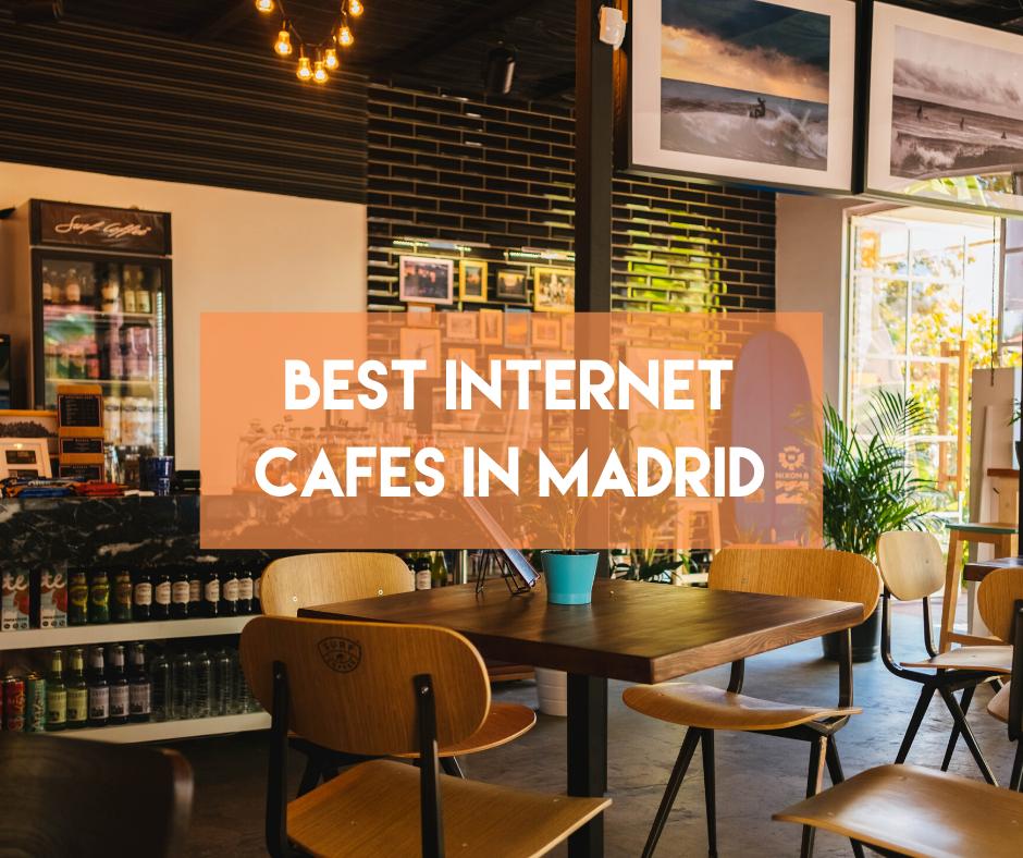 En este momento estás viendo Best Internet Cafes in Madrid