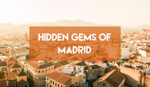 Hidden Gems of Madrid