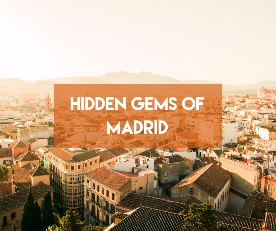 En este momento estás viendo Hidden Gems of Madrid