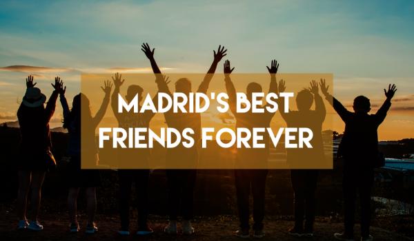 Madrid's best friends forever