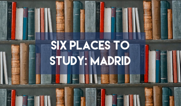 Six Places to Study: Madrid