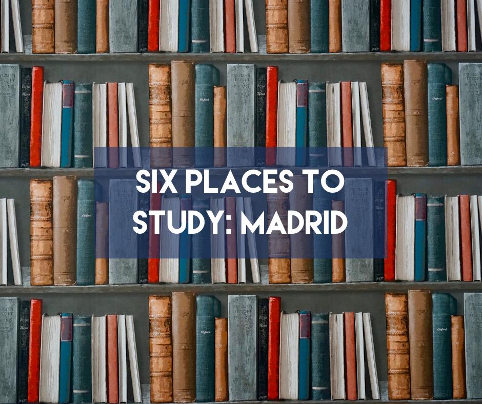 En este momento estás viendo Six Places to Study: Madrid