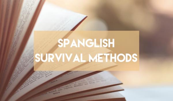 Spanglish survival methods