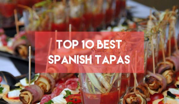 Top 10 Best Spanish Tapas