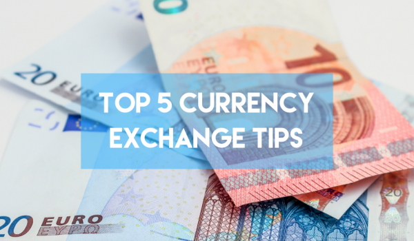 Top 5 Currency Exchange Tips