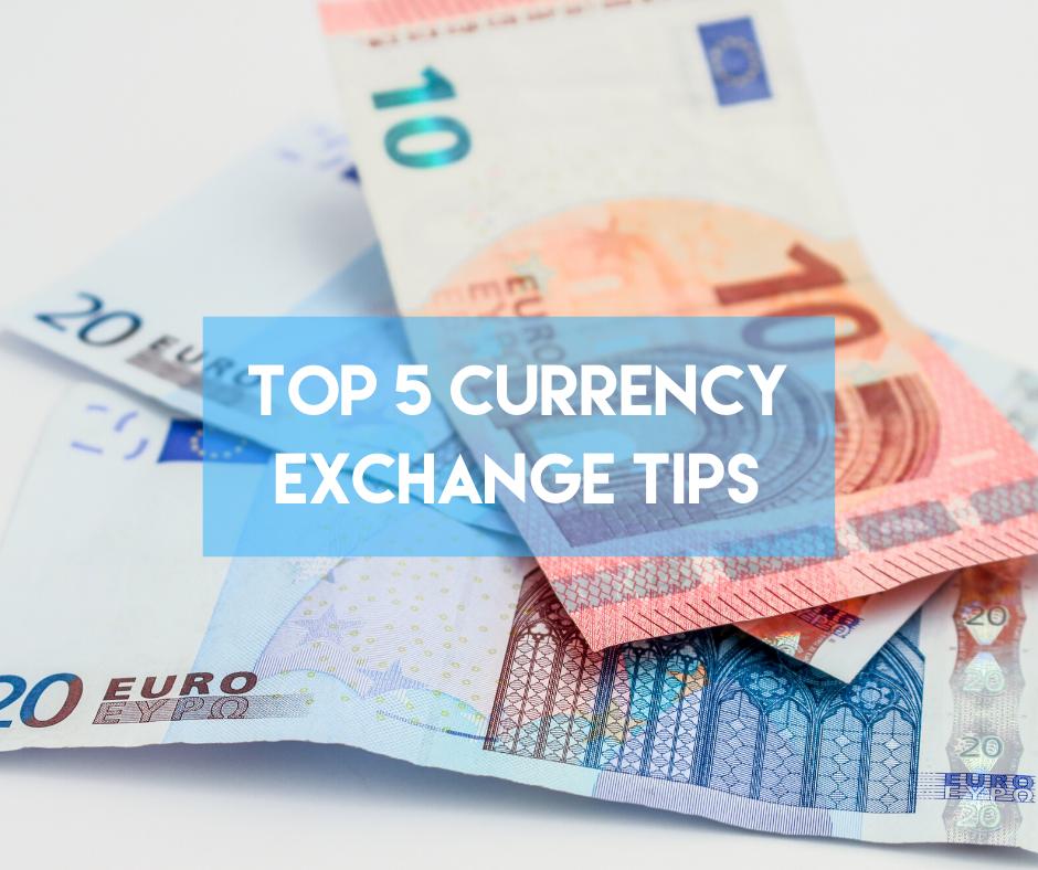 En este momento estás viendo Top 5 Currency Exchange Tips